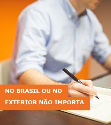 no Brasil ou no exterior não importa
